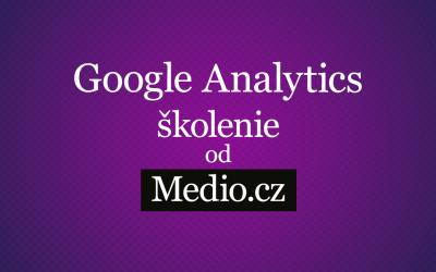 Aké je školenie Google Analytics od Medio.cz v Prahe?