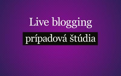 Ako sme využili live blogging v SEO a propagácii – prípadová štúdia