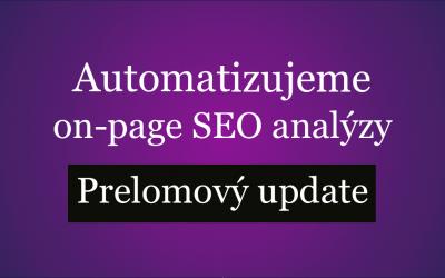 Prelomový update: Automatizujeme onpage SEO analýzy