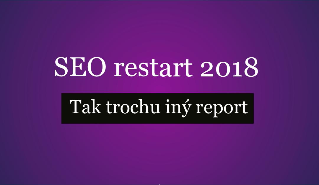 SEO restart 2018 (tak trochu iný report)